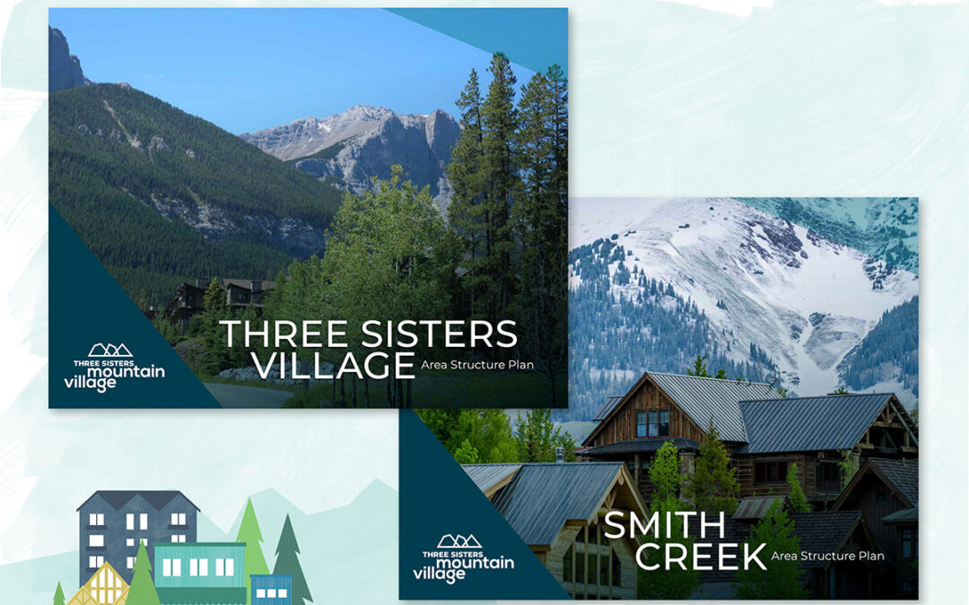 TSMV has submitted Area Structure Plans for Three Sisters Village and Smith Creek to the Town of Canmore